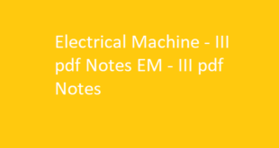 Electrical Machine - III pdf Notes | EM - III pdf Notes