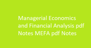 Managerial Economics and Financial Analysis pdf Notes | MEFA pdf Notes