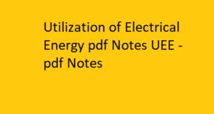 Utilization of Electrical Energy pdf Notes UEE | UEE pdf Notes