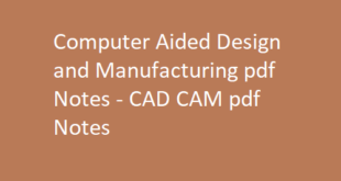 Computer Aided Design and Manufacturing Notes