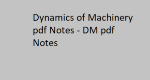 Dynamics of Machinery pdf Notes | DM pdf Notes