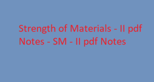 Strength of Materials - II pdf Notes