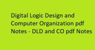 Digital Logic Design and Computer Organization pdf Notes | DLD and CO pdf Notes