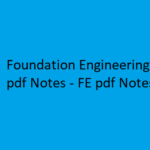 Foundation Engineering Notes pdf