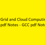 Grid and Cloud Computing Notes pdf