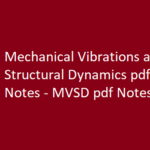 Mechanical Vibrations and Structural Dynamics pdf Notes