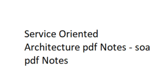 Service Oriented Architecture pdf Notes
